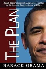 The Plan : Barack Obama's Promise to America and His Plan for the Economy,...