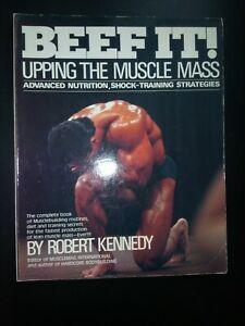 Beef It: Upping the Muscle Mass Bodybuilding book