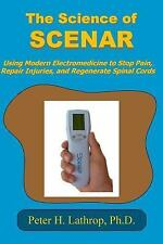 Science of SCENAR: Self Controlled Energic Neuroadaptive Regulator : Using Mo...