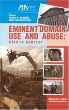 Eminent Domain Use and Abuse: Kelo in Context
