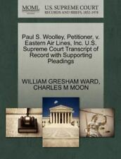 Paul S. Woolley, Petitioner, V. Eastern Air Lines, Inc. U.S. Supreme Court Tr...