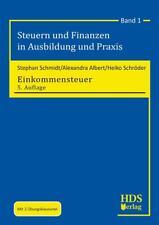 Einkommensteuer von Alexandra Albert, Stephan Schmidt und Heiko Schröder (2017, Taschenbuch)