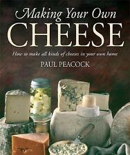Making Your Own Cheese: How to Make All Kinds of Cheeses in Your Own Home by Pa…