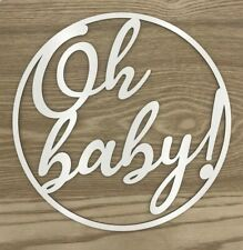 Wooden sign / hoop / ring with white melamine coating - Oh baby!