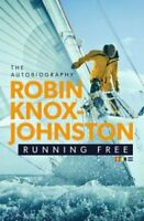 Running Free The Autobiography by Robin Knox-Johnston 9781471177651 | Brand New