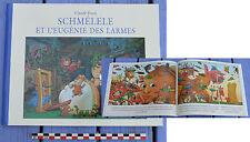 Livre Schmélele et l'eugénie des larmes, Ecole des Loisirs 2012, Claude Ponti,