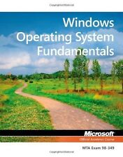 Windows Operating System Fundamentals : MTA Exam 98-349 by Microsoft Official...