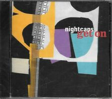 NIGHTCAPS - GET ON (CD) New & Sealed! HTF Rare