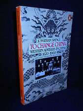 To Change China : Western Advisers in China by Jonathan D. Spence (1980 Paperbk)