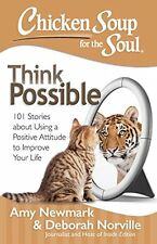 Chicken Soup for the Soul: Think Possible: 101 Sto
