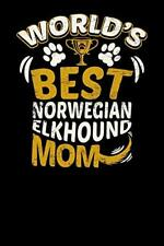 World's Best Norwegian Elkhound Mom: Fun Diary , Journals-,