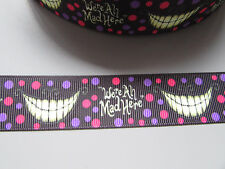 Cheshire Cat Were all mad here Grosgrain Ribbon 2.5cmx1 Metre Sewing/Crafts/Cake
