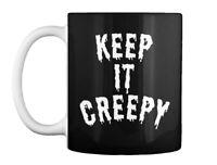 Keep It Creepy Gift Coffee Mug