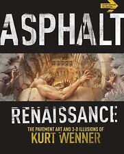 Asphalt Renaissance : The Pavement Art and Illusion of Kurt Wenner (2011,...