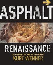 Asphalt Renaissance: The Pavement Art and 3-D Illusions of Kurt Wenner, , Good C