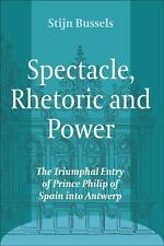 SPECTACLE, RHETORIC AND POWER - BUSSELS, STIJN - NEW BOOK