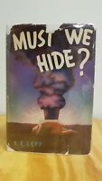 Must We Hide? R. E. Lapp First 1st Printing 1949 HC DJ Mylar Atomic, Atom Bomb