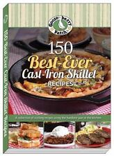 150 BEST-EVER CAST IRON SKILLET RECIPES - GOOSEBERRY PATCH (COR) - NEW BOOK
