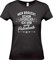 Lady T-Shirt, Wer braucht schon Superhelden ich hab meine Patentante, Familie