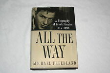 All the Way : A Biography of Frank Sinatra, 1915-1998 by Michael Freedland (1...