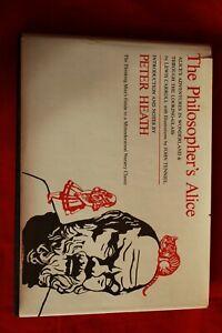 The Philosopher's Alice. Wonderland & Looking Glass; Peter Heath; John Tenniel