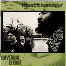 BRANCH MANAGER - Anything Tribal (CD 1997)