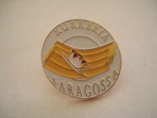 PINS RARE XURRERIA SARAGOSSA ESPAGNE SARAGOSSE SARAGOZA