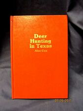 Deer Hunting In Texas - Vintage Hunting Book 1977 HC by Alex Cox - As New!