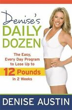 Denise's Daily Dozen: The Easy, Every Day Program to Lose Up to 12 Pounds in 2 W