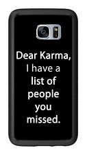 Dear Karma I Have A List Of People You Missed For Samsung Galaxy S7 G930 Case Co