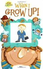 When I Grow Up! (Flips and Flaps Book, a)