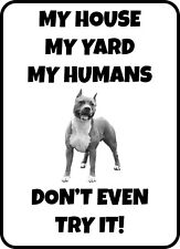 #203 Pitbull My House My Humans Dog Gate Fence Sign