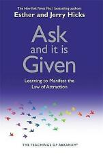 Ask and it is Given: Learning to Manifest the Law of Attraction by Jerry Hicks,
