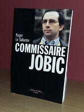 Roger Le Taillanter COMMISSAIRE JOBIC (Scandale Police,Juge Hayat, Milieu...)