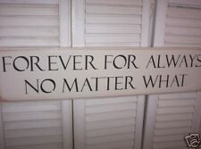 FOREVER FOR ALWAYS NO MATTER WHAT wood sign primitive