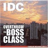 Overthrow the Boss Class, Idc, Very Good CD