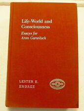 LIFE-WORLD & CONSCIOUSNESS Lester E Embree - Essays for Aron Gurwitsch - 1st ed
