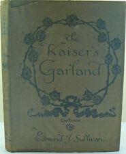 Edmund Sullivan~The Kaisers Garland~Heinemann~1915~First~Dust jacket~WW1