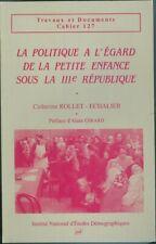 Politique à l'égard de la petite enfance sous la 3e République  Rollet-echalier