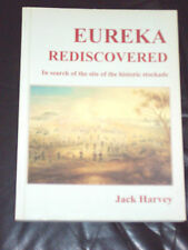 EUREKA REDISCOVERED - IN SEARCH OF THE SITE OF THE HISTORIC STOCKADE