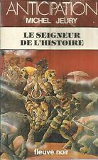 MICHEL JEURY LE SEIGNEUR DE L'HISTOIRE  FLEUVE NOIR  1034