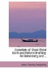 Essentials of Sheet Metal Work and Pattern Drafting: An Elementary and ... (L...