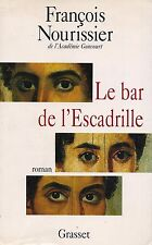 FRANCOIS NOURISSIER - LA BAR DE L'ESCADRILLE - GRASSET