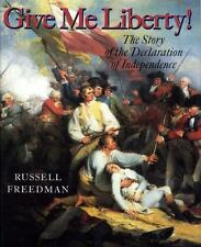 Give Me Liberty!: The Story of the Declaration of Independence (Paperback or Sof
