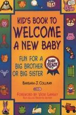 Kid's Book to Welcome a New Baby : Fun for a Big Brother or Big Sister by...