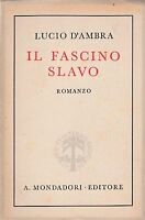 Lucio D'ambra Il fascino slavo Mondadori 1942 6°edizione   6197