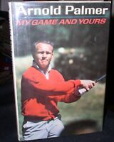 Arnold Palmer-My Game And Yours; hbdj,1965, 1st ed.,Simon & Schuster