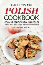 The Ultimate Polish Cookbook - Cook up Delicious Polish Recipes : Making...