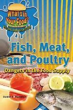 Fish, Meat, and Poultry: Dangers in the Food Supply (What's in Your Fo-ExLibrary