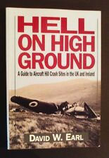 David W Earl - Hell On High Ground - Aircraft Hill Crash Sites In The UK - pb